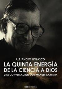 LA QUINTA ENERGIA - DE LA CIENCIA A DIOS
