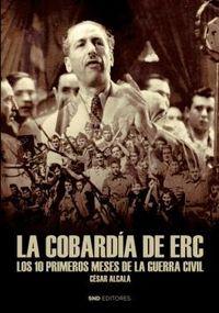 LA COBARDIA DE E. R. C - LOS DIEZ PRIMEROS MESES DE LA GUERRA CIVIL