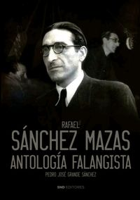RAFAEL SANCHEZ MAZAS - ANTOLOGIA FALANGISTA