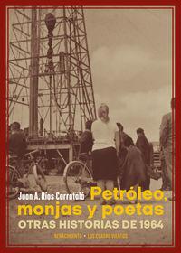 petroleo, monjas y poetas - otras historias de 1964 - Juan Antonio Rios Carratala