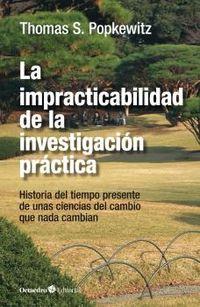 LA IMPRACTICABILIDAD DE LA INVESTIGACION PRACTICA - UNAS CIENCIAS DEL CAMBIO QUE NADA CAMBIAN