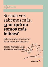 SI CADA VEZ SABEMOS MAS, ¿POR QUE NO SOMOS MAS FELICES? - REFLEXION SOBRE UNA MEJORA DE LAS RELACIONES AFECTIVAS