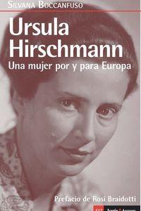 URSULA HIRSCHAMANN - UNA MUJER POR Y PARA EUROPA
