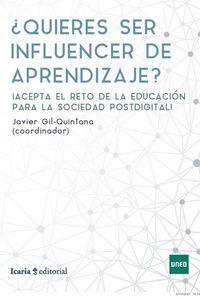 ¿QUIERES SER INFLUENCER DE APRENDIZAJE? - ACEPTA EL RETO DE LA EDUCACION PARA LA SOCIEDAD POSTDIGITAL!!!!