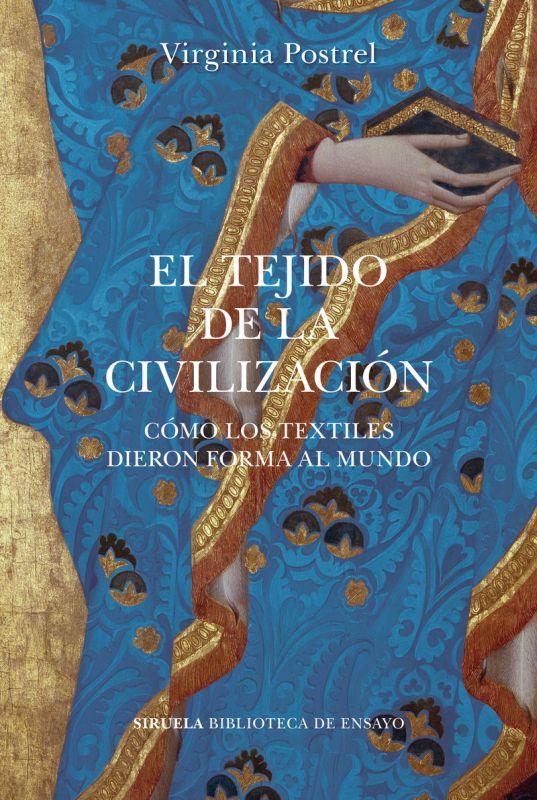 EL TEJIDO DE LA CIVILIZACION - COMO LOS TEXTILES DIERON FORMA AL MUNDO