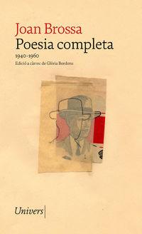 POESIA COMPLETA JOAN BROSSA (1940-1963)