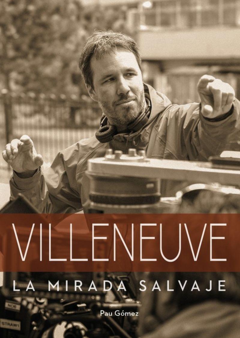 VILLENEUVE - LA MIRADA SALVAJE