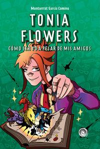 TONIA FLOWERS - COMO SER YO A PESAR DE MIS AMIGOS