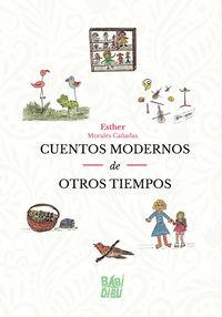 CUENTOS MODERNOS DE OTROS TIEMPOS