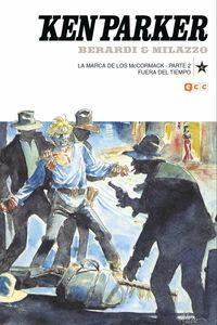 KEN PARKER 40 - LA MARCA DE LOS MCCORMACK - PARTE 2 / FUERA DEL TIEMPO