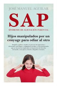 SAP - SINDROME DE ALIENACION PARENTAL