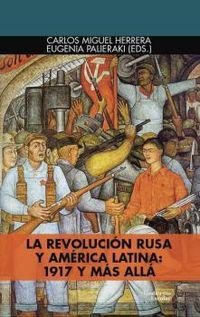 LA REVOLUCION RUSA Y AMERICA LATINA: 1917 Y MAS ALLA