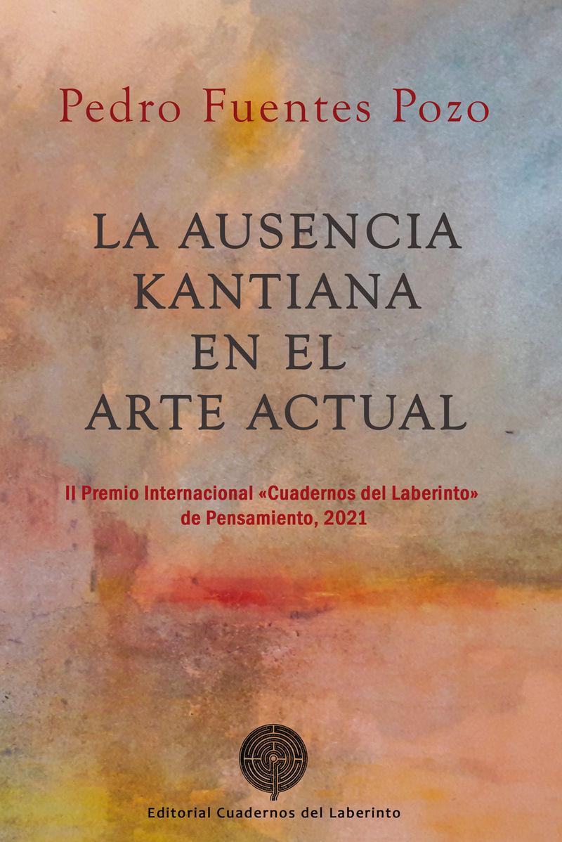LA AUSENCIA KANTIANA EN EL ARTE ACTUAL