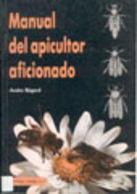 Manual Del Apicultor Aficionado - Andre Regar
