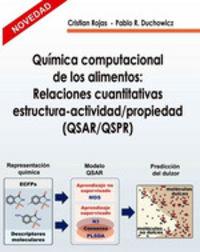 QUIMICA COMPUTACIONAL DE LOS ALIMENTOS - RELACIONES CUANTITATIVAS ESTRUCTURA-ACTIVIDAD / PROPIEDAD
