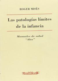 PATOLOGIAS LIMITES DE LA INFANCIA, LAS