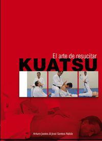 KUATSU - EL ARTE DE RESUCITAR