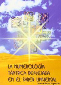 NUMEROLOGIA TANTRICA REFLEJADA EN EL SABER UNIVERSAL, LA