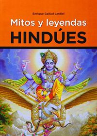 Mitos Y Leyendas Hindues - Enrique Gallud Jardiel