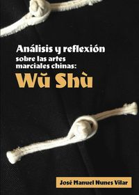 ANALISIS Y REFLEXION SOBRE LAS ARTES MARCIALES CHINAS - WU SHU