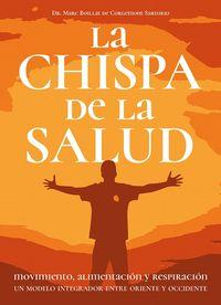 CHISPA DE LA SALUD, LA - MOVIMIENTO, ALIMENTACION Y RESPIRACION