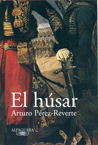 El husar - Arturo Perez Reverte