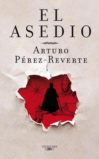 El asedio - Arturo Perez-Reverte