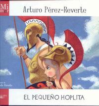PEQUEÑO HOPLITA, EL - MI PRIMER A. PEREZ REVERTE