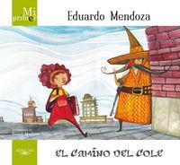 Camino Del Cole, El - Mi Primer Mendoza - Eduardo Mendoza
