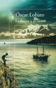 La fuerza y el viento - Oscar Lobato