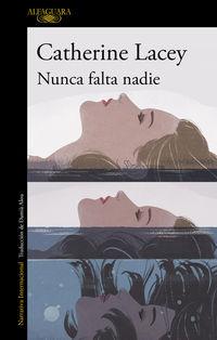 Nunca Falta Nadie - Catherine Lacey