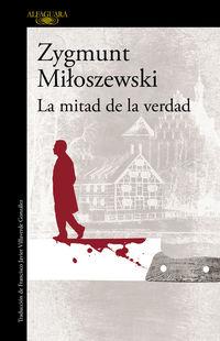 Mitad De La Verdad, La -un Caso Del Fiscal Szacki 2 - Zygmunt Miloszewski