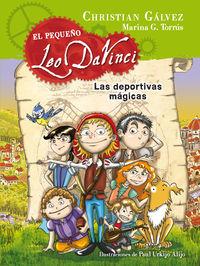 pequeño leo da vinci 1 - las deportivas magicas - Christian Galvez / Marina G. Torrus / Paul Urkijo Alijo (il. )