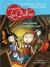 pequeño leo da vinci 2 - ¡han robado el cuadro de lisa! - Christian Galvez / Marina G. Torrus / Paul Urkijo Alijo (il. )