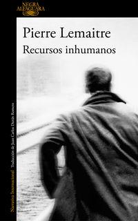 Recursos Inhumanos - Pierre Lemaitre