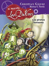 pequeño leo da vinci 3 - los piratas fantasmas - Christian Galvez / Marina G. Torrus / Paul Urkijo Alijo (il. )