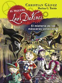 pequeño leo da vinci 4 - el misterio de las mascaras venecianas - Christian Galvez / Marina G. Torrus / Paul Urkijo Alijo (il. )