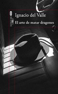 Arte De Matar Dragones, El - Arturo Andrade 1 - Ignacio Del Valle