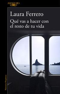 Que Vas A Hacer Con El Resto De Tu Vida - Laura Ferrero