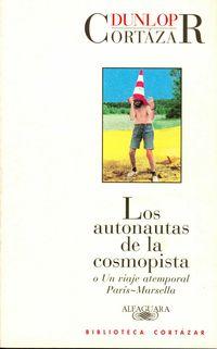 Autonautas De La Cosmopista, Los - O Un Viaje Atemporal Paris-Marsella - Julio Cortazar