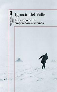 Tiempo De Los Emperadores Extraños, El - Arturo Andrade 2 - Ignacio Del Valle
