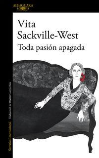 Toda Pasion Apagada - Vita Sackville-west