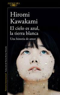 La Tierra Blanca, El cielo es azul - Hiromi Kawakami