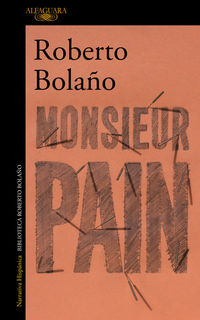 Monsieur Pain - Roberto Bolaño