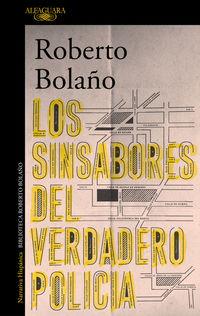 Los sinsabores del verdadero policia - Roberto Bolaño