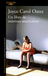 El libro de martires americanos - Joyce Carol Oates