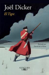 Tigre, El (ed. Ilustrada) - Joel Dicker / David De Las Heras (il. )