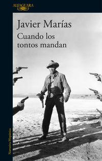 Cuando Los Tontos Mandan - Javier Marias