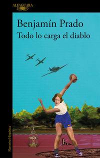 Todo Lo Carga El Diablo (los Casos De Juan Urbano 5) - Benjamin Prado