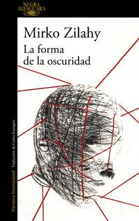 Forma De La Oscuridad, La - Un Caso Del Comisario Mancini 2 - Mirko Zilahy
